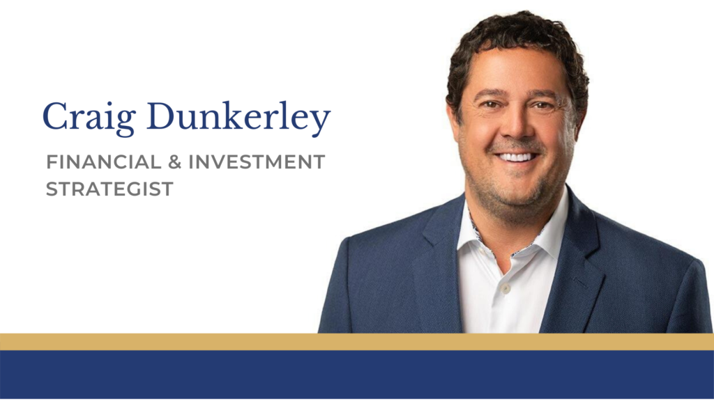 Craig Dunkerley, Financial & Investment Strategist