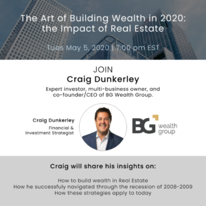 The Art of Building Wealth in 2020: The Impact On Real Estate.